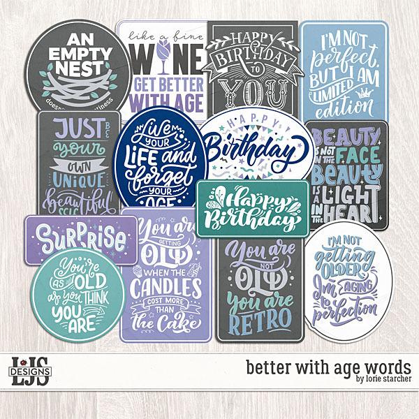 Better With Age Words Digital Art - Digital Scrapbooking Kits
