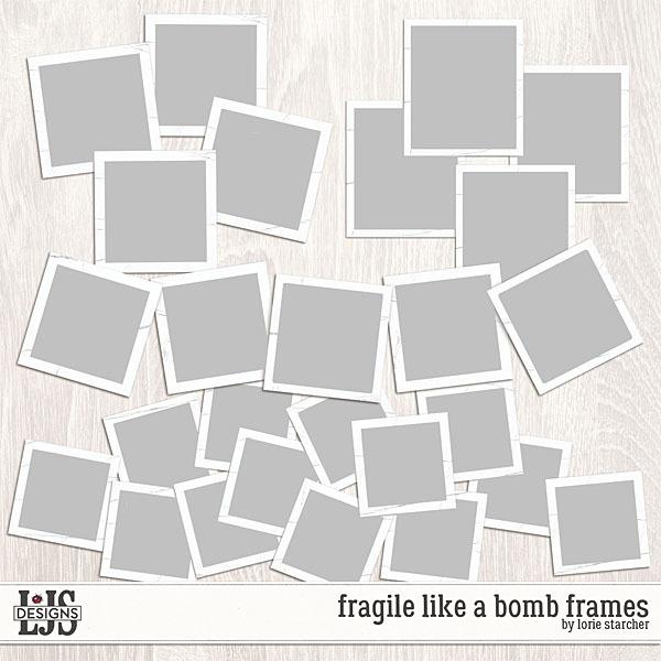 Fragile Like A Bomb Frames Digital Art - Digital Scrapbooking Kits