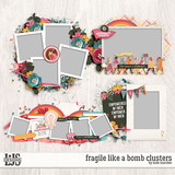 Fragile Like A Bomb Clusters