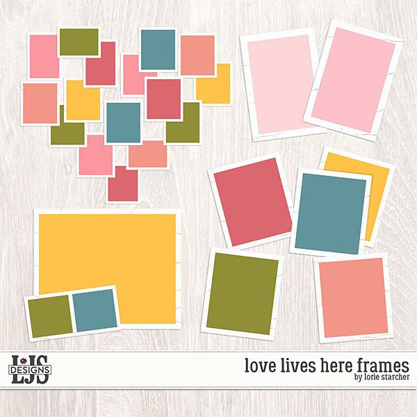 Love Lives Here Frames