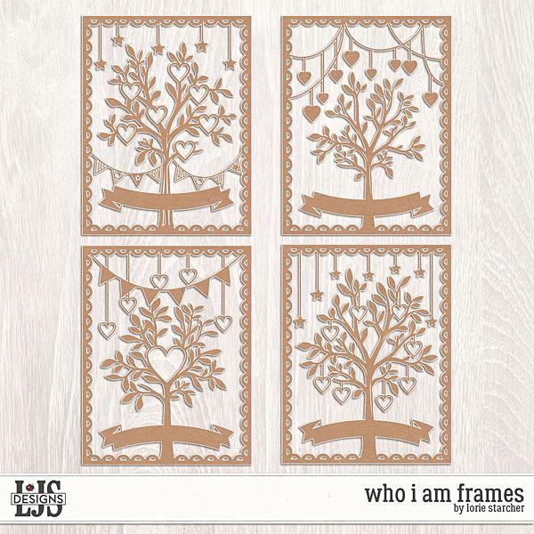 Who I Am Frames