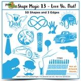 Shape Magic 13 - Love Ya, Dad!