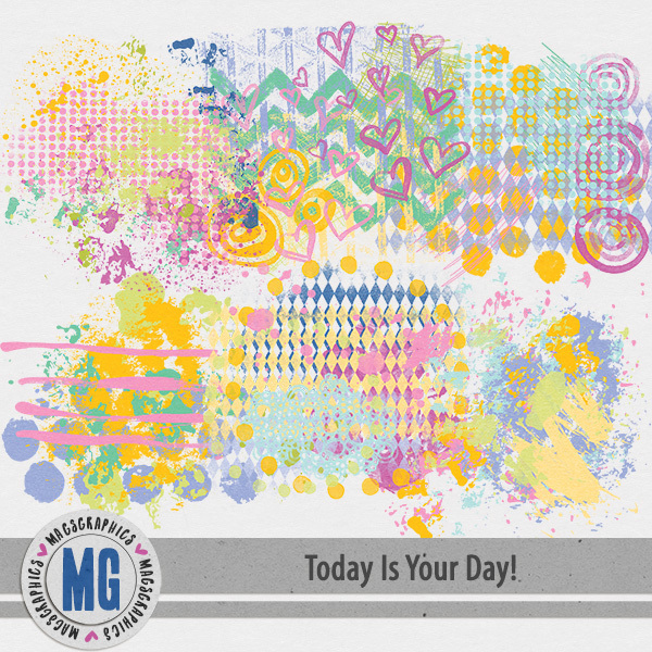 Today Is Your Day Hodge Podge Digital Art - Digital Scrapbooking Kits
