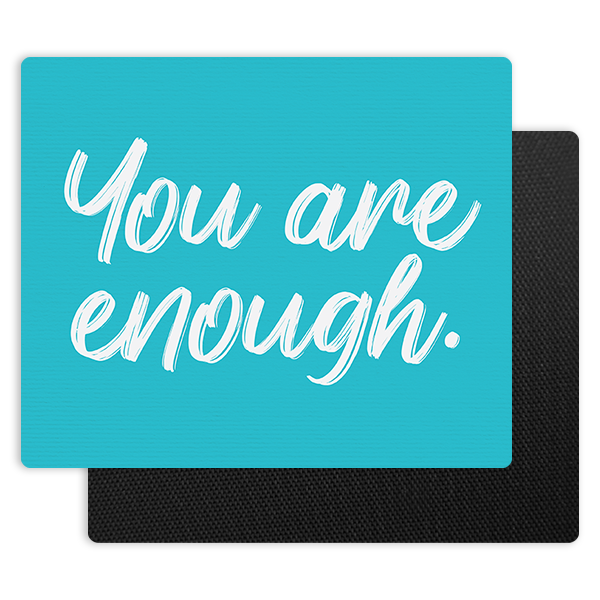 You Are Enough Mouse Pad Mouse Pad