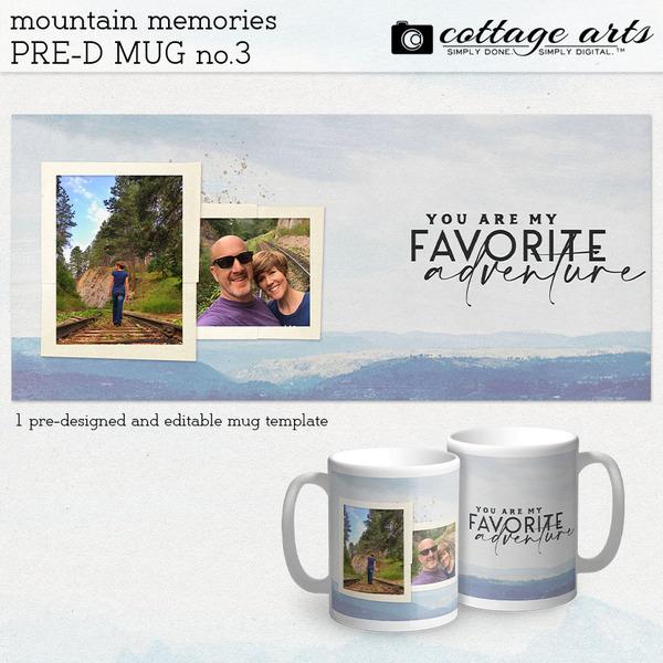 Mountain Memories Pre-designed Mug 3 Digital Art - Digital Scrapbooking Kits