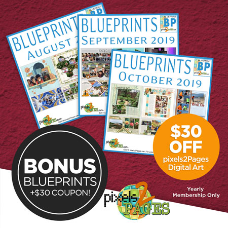 Join pixels2Pages with a New Yearly Membership and get 3 months of Blueprints & Freebies PLUS a coupon for $30 worth of p2P Digital Art!