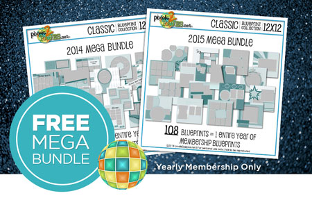 Join pixels2Pages™ with a New Yearly Membership and get your choice of a $70 Blueprint Mega Bundle!