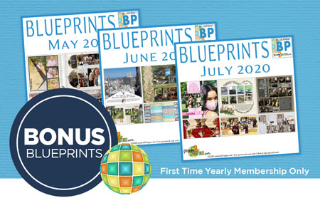 Join pixels2Pages™ with a NEW Yearly Membership and get three months of BONUS Blueprints!