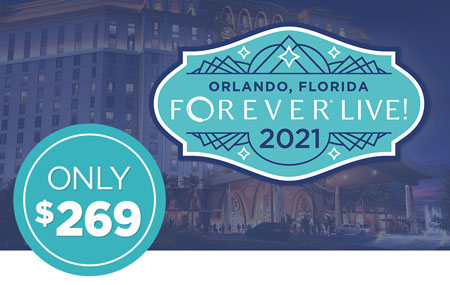 Get your FOREVER Live! 2021 Convention ticket for just $269!