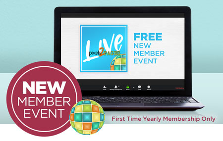 Join pixels2Pages™ with a NEW Yearly Membership and get access to an exclusive, virtual p2P Live! New Member Event!