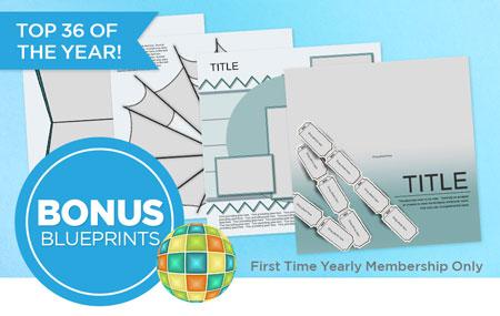 Join pixels2Pages™ with a First Time Yearly Membership and get our top 36 Blueprints of the year!