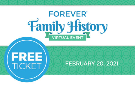 Get your FREE FOREVER® Family History Virtual Event ticket!