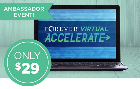 Ambassadors: Get your FOREVER Accelerate event ticket for just $29!