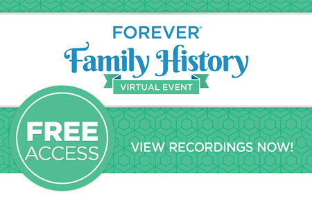 You can still get your FREE FOREVER® Family History Virtual Event ticket