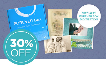 Order a full price Specialty FOREVER® Box to save 30% on ALL digitization inside when you return your Box within 12 weeks!