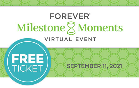Get your FREE FOREVER® Milestone Moments Virtual Event ticket!