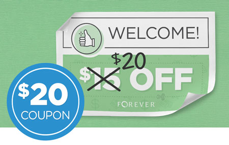 Earn a $20 OFF coupon when you open a new FOREVER Account!