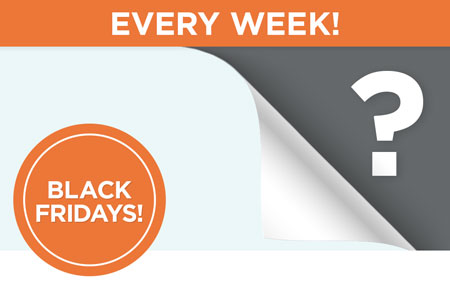 Black FRIDAYS: Enjoy a special 24-hour flash sale every Friday in October!